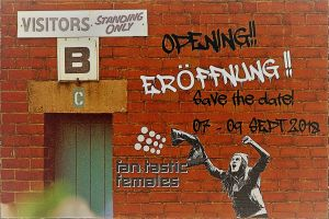Red brick stadium wall with a blue turnstile gate and a white sign with the writing 'B - Visitors - Standing Only'. On the right hand side, there is the Fan.Tastic Females exhibition logo and the text 'Opening - Eröffnung!! Save the Date! 07 - 09 Sept 2018